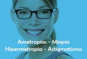 Ametropias – Miopia/ Hipermetropia/ Astigmatismo